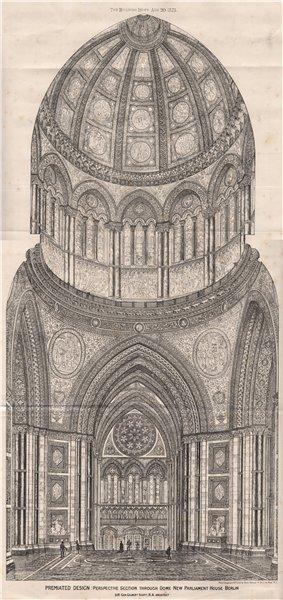 Associate Product Section through Dome, New Parliament House, Berlin;  George Gilbert Scott 1875