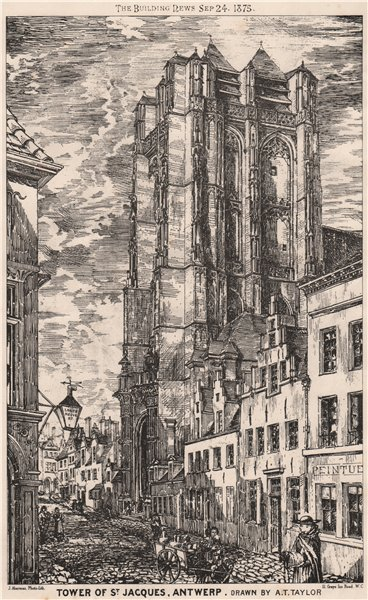 Associate Product Tower of St. Jacques, Antwerp; Drawn by A.T. Taylor. Belgium 1875 old print