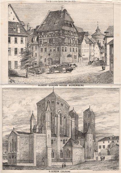 Associate Product Albert Dürer's House, Nüremberg; S. Gereon Cologne. Germany 1875 old print