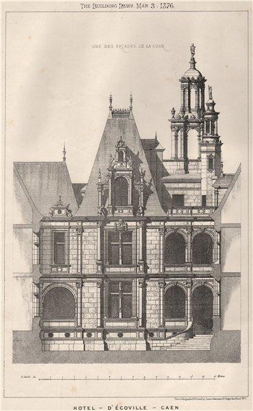 Associate Product Hotel d'Écoville, Caen. Calvados 1875 old antique vintage print picture