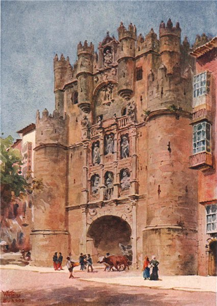 Associate Product Arch of Santa Maria, Burgos, Spain, by William Wiehe Collins 1909 old print