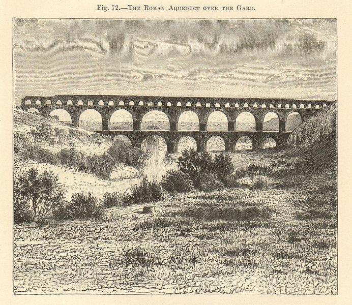 Associate Product The Roman Aqueduct over the Gard. Pont du Gard 1885 old antique print picture