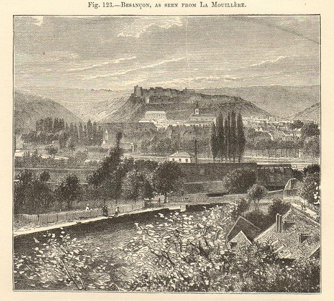 Associate Product Besançon, as seen from La Mouillère. Doubs 1885 old antique print picture