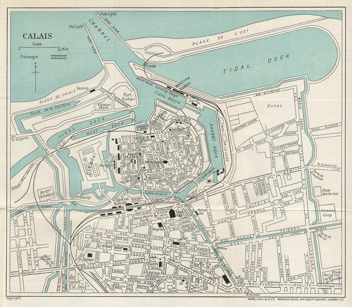 CALAIS vintage tourist town city plan. Pas-de-Calais. WARD LOCK 1928 old map