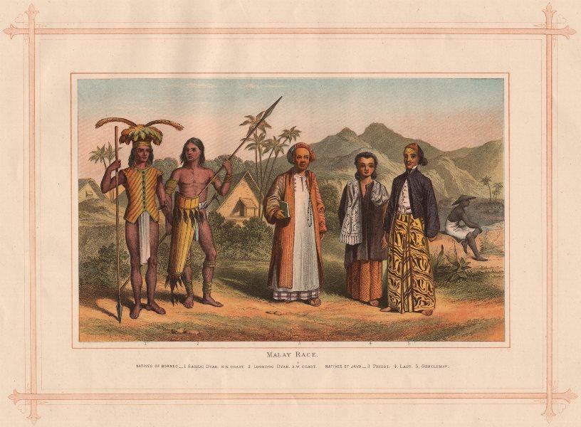 MALAY RACE. Borneo Saghai & Loondoo Dyaks. Java Priest Lady Gentleman 1882