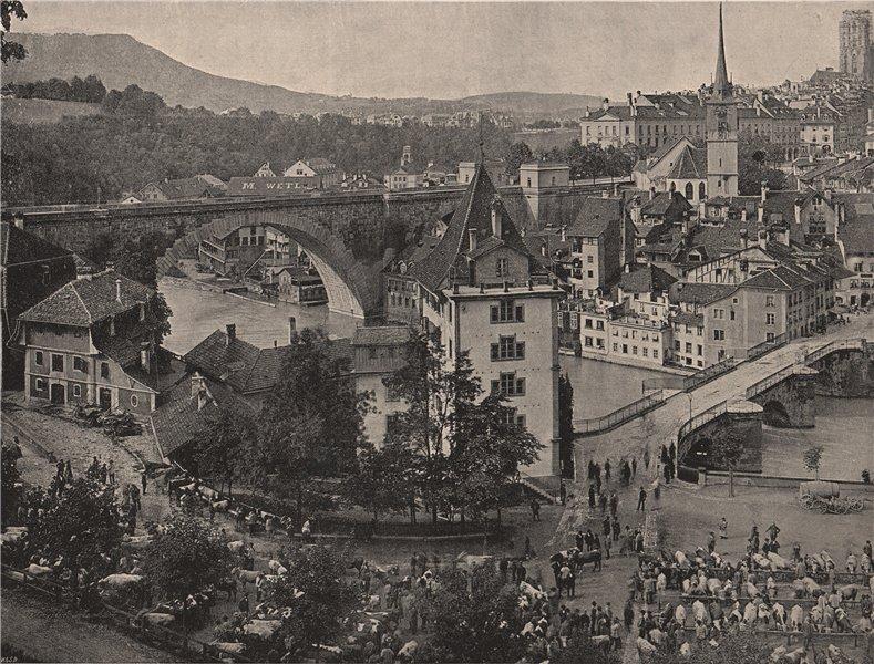 Associate Product BERNE. with the high bridge/Kirchenfeldbrücke & cattle market. Switzerland 1895