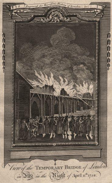Temporary London Bridge set on fire by disgruntled ferry man 1758. HARRISON 1776
