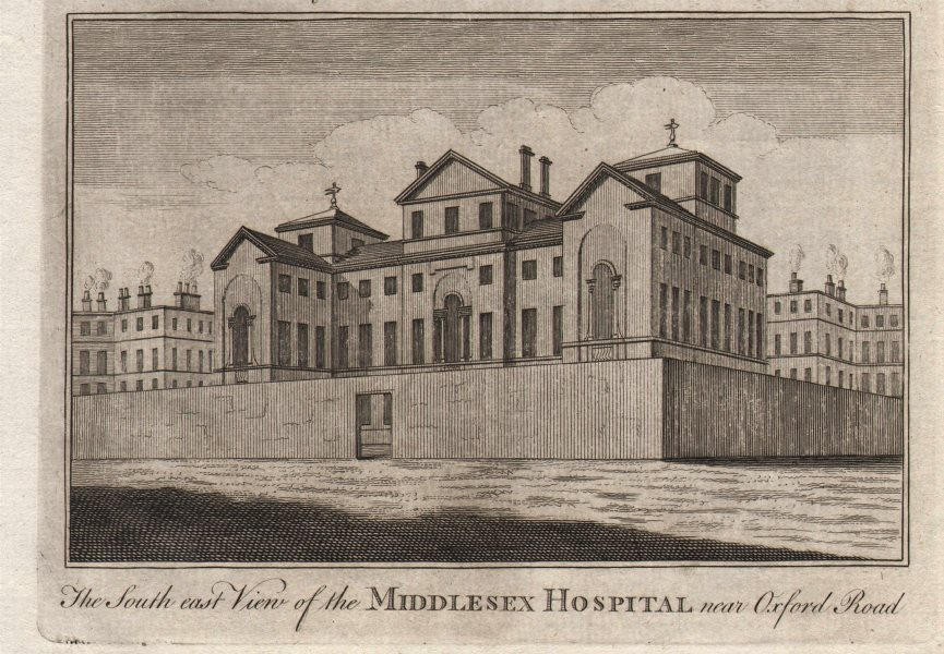 """Middlesex hospital near Oxford Road"". Mortimer Street, Fitzrovia. HARRISON 1776"