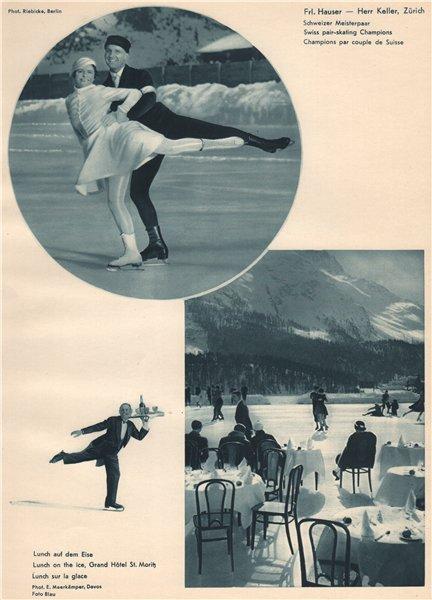ICE SKATING Hauser & Keller. Lunch on the ice, Grand Hôtel St. Moritz 1935