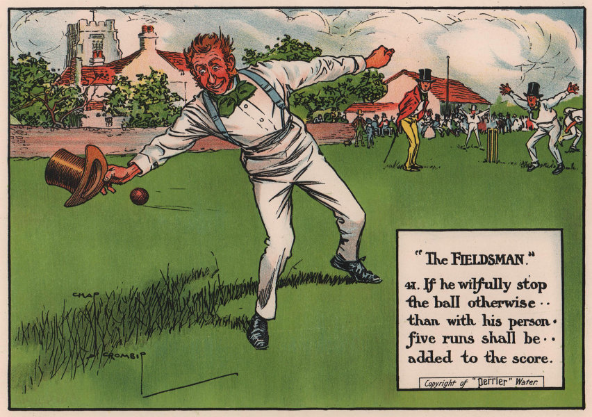 LAWS OF CRICKET. Fielder must stop the ball with his person. CROMBIE 1906
