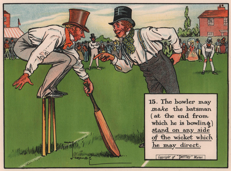 LAWS OF CRICKET. Bowler may tell the batsman where to stand. CROMBIE 1906