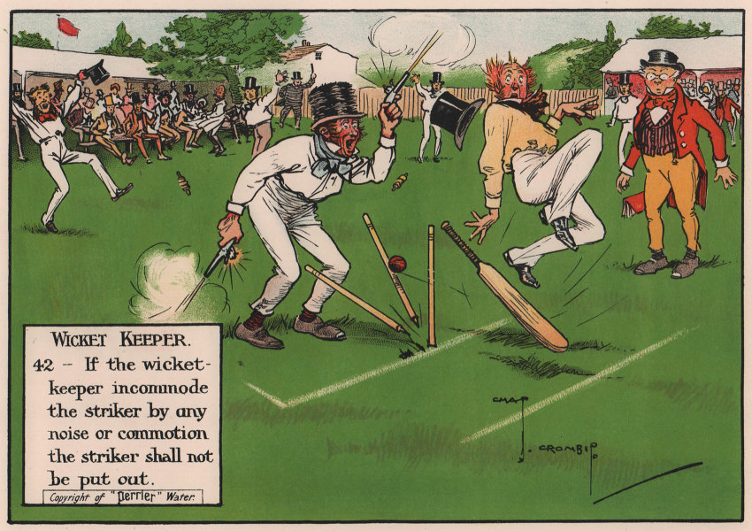LAWS OF CRICKET. The wicketkeeper can't distract the batsman. CROMBIE 1906