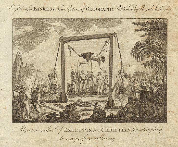 Execution of a Christian for attempting escape from slavery. Algeria BANKES 1789