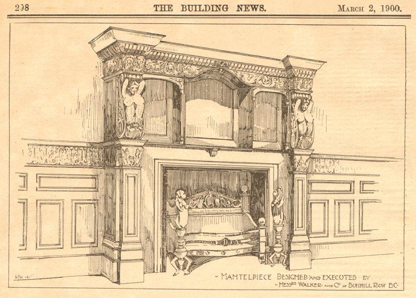 Associate Product Mantelpiece designed by Messrs Walker & Co, Bunhill Row EC. London 1900 print