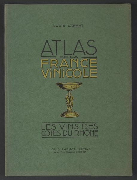 Louis Larmat. Atlas de la France Vinicole cover. Côtes du Rhône 1943 old print